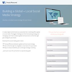 Guide: Building a Global + Local Social Media Strategy