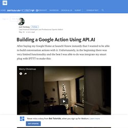 Building a Google Action Using API.AI – Bot Tutorials