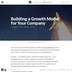 Building a Growth Model for Your Company — Greylock Perspectives
