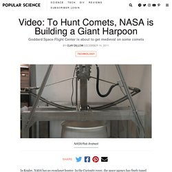 Video: To Hunt Comets, NASA is Building a Giant Harpoon