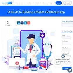 A Guide to Building a Mobile Healthcare App - ReferralMD
