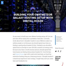 Building your own Meteor Galaxy hosting setup with Digital Ocean