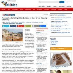 Rwanda Looks to High-Rise Building to Ease Urban Housing Challenge