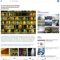 20 of the World's Best Building Images Shortlisted for Arcaid Awards 2015