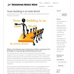 Team Building in an Indie World - Designing Music NOW