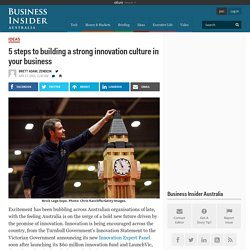 5 steps to building a strong innovation culture in your business