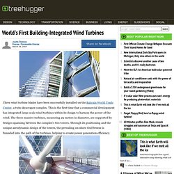World's First Building-Integrated Wind Turbines