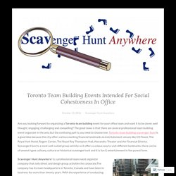 Toronto Team Building Events Intended For Social Cohesiveness In Office – scavengerhuntanywhere