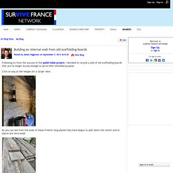 Building an internal wall from old scaffolding boards - SURVIVE FRANCE NETWORK