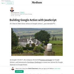 Building Google Action with JavaScript – Daniel Gwerzman