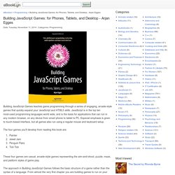 Building JavaScript Games: for Phones, Tablets, and Desktop - Arjan Egges