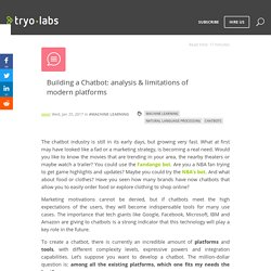 Building a Chatbot: analysis & limitations of modern platforms - Tryolabs Blog