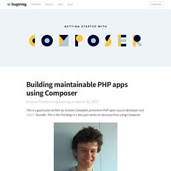 Bugsnag Blog - Building maintainable PHP apps using Composer