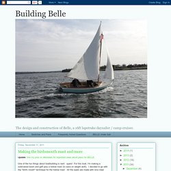 Building Belle: Making the birdsmouth mast and more