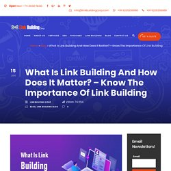Know The Importance Of Link Building And Why Does It Matter?