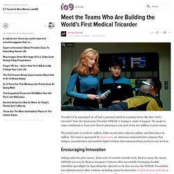 Meet the Teams Who Are Building the World's First Medical Tricorder