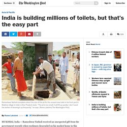 India is building millions of toilets, but that's the easy part