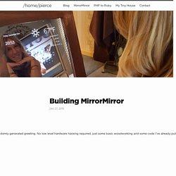 Building MirrorMirror