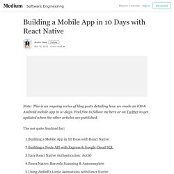 Building a Mobile App in 10 Days with React Native – Austin Hale