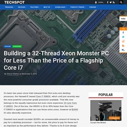 Building a 32-Thread Xeon Monster PC for Less Than the Price of a Flagship Core i7