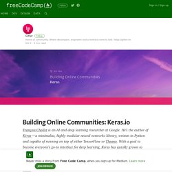 Building Online Communities: Keras.io – Free Code Camp