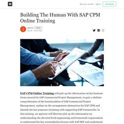 Building The Human With SAP CPM Online Training - jack tin - Medium
