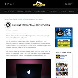 Building Your Optimal Grind Station - Gripsed Poker Training