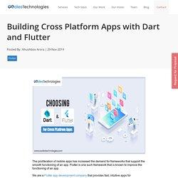 Building Cross Platform Apps with Dart and Flutter