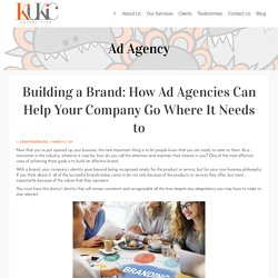 Building a Brand: How Ad Agencies Can Help Your Company Go Where It Needs to