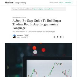 A Step-By-Step Guide To Building a Trading Bot In Any Programming Language