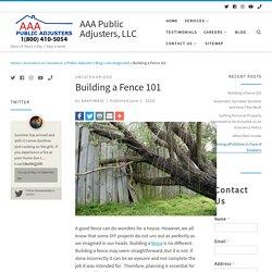 Building a Fence 101 - AAA Public Adjusters, LLC