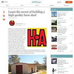 Learn the secret of building a high quality farm shed
