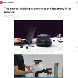 This new bot-building kit aims to be the 'Raspberry Pi for robotics'