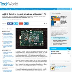 arkOS: Building the anti-cloud (on a Raspberry Pi) - open source, Raspberry Pi - Front Page