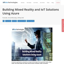 Building Mixed Reality and IoT Solutions Using Azure