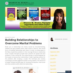 Building Relationships to Overcome Marital Problems