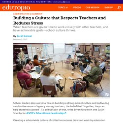 Building a Culture that Respects Teachers and Reduces Stress