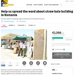Help us spread the word about straw bale building in Romania