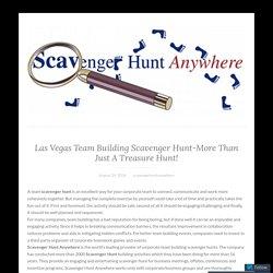 Las Vegas Team Building Scavenger Hunt-More Than Just A Treasure Hunt! – scavengerhuntanywhere