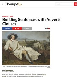 Building Sentences With Adverb Clauses
