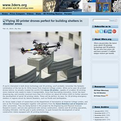 Flying 3D printer drones perfect for building shelters in disaster areas