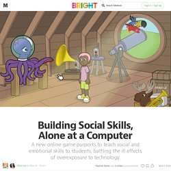 Building Social Skills, Alone at a Computer — Bright