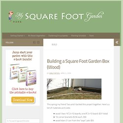 Building a Square Foot or Raised Garden Box with Wood