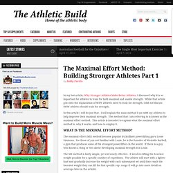 Building A Stronger Athlete Part 1: The Maximal Effort Method