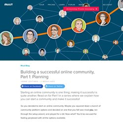 Building a successful online community, Part 1: Planning