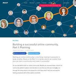Building a successful online community, Part 1: Planning