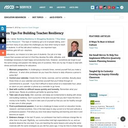 Ten Tips for Building Teacher Resiliency