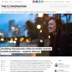 Building therapeutic cities to tackle mental health problems – experts discuss