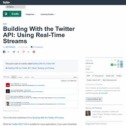Building With the Twitter API: Using Real-Time Streams
