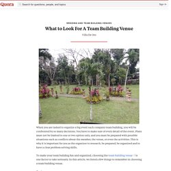 What to Look For A Team Building Venue - Wedding and Team Building Venues - Quora